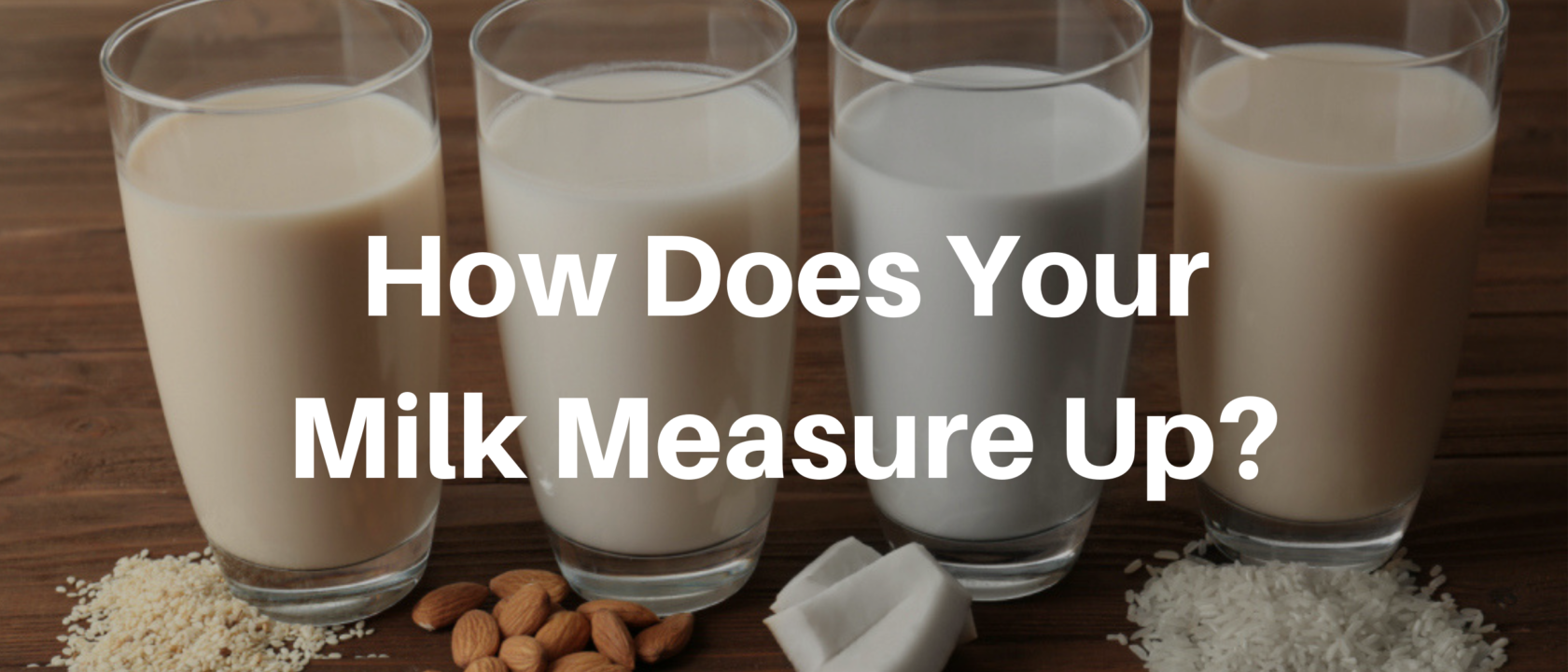 How Does Your Milk Measure Up?